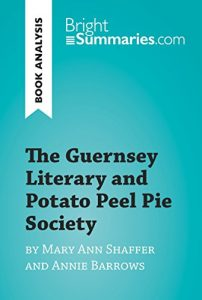 Descargar The Guernsey Literary and Potato Peel Pie Society by Mary Ann Shaffer and Annie Barrows (Book Analysis): Complete Summary and Book Analysis (BrightSummaries.com) (English Edition) pdf, epub, ebook