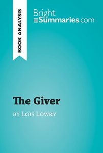 Descargar The Giver by Lois Lowry (Book Analysis): Detailed Summary, Analysis and Reading Guide (BrightSummaries.com) (English Edition) pdf, epub, ebook
