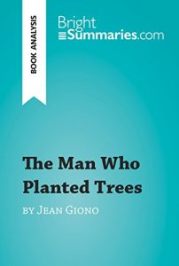 Descargar The Man Who Planted Trees by Jean Giono (Book Analysis): Detailed Summary, Analysis and Reading Guide (BrightSummaries.com) (English Edition) pdf, epub, ebook